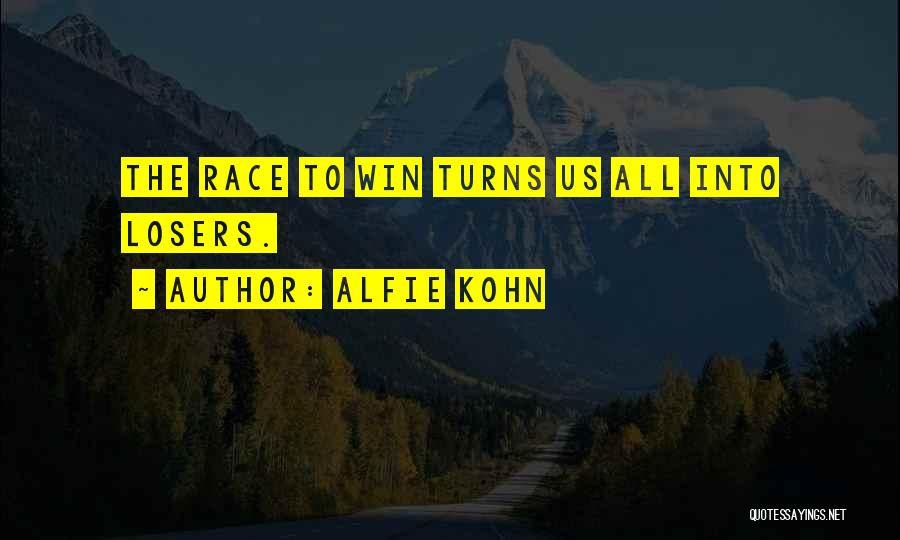 Race To Win Quotes By Alfie Kohn