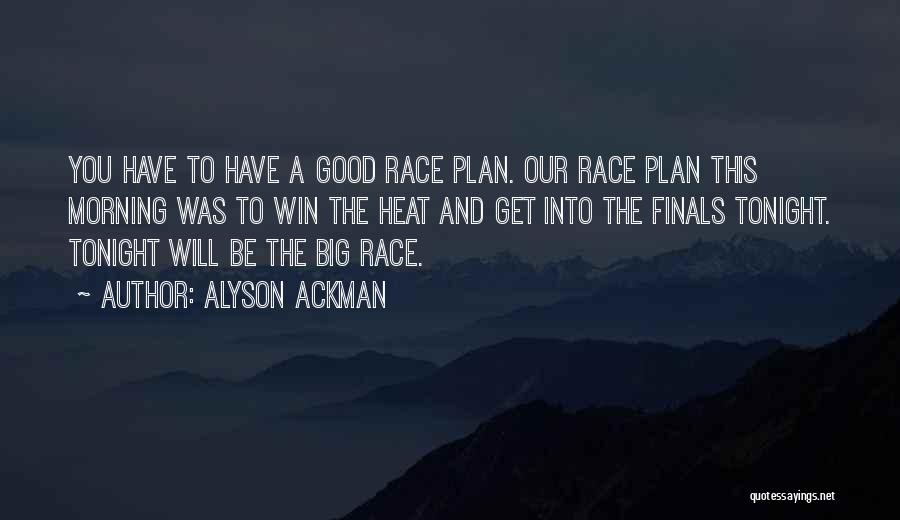 Race To Win Quotes By Alyson Ackman