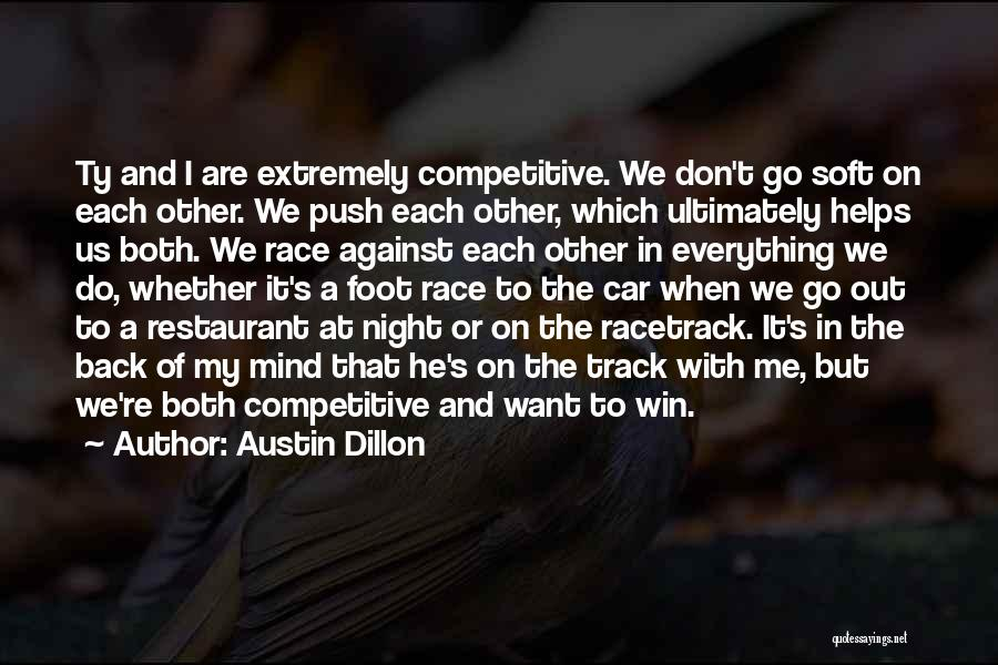 Race To Win Quotes By Austin Dillon
