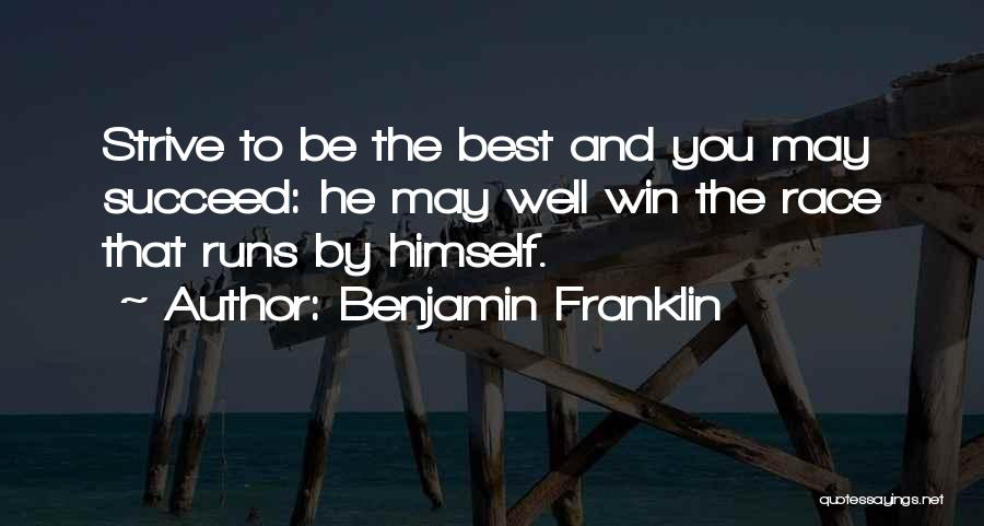 Race To Win Quotes By Benjamin Franklin