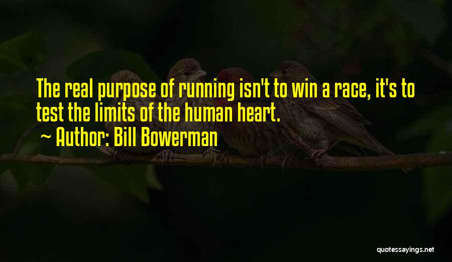 Race To Win Quotes By Bill Bowerman