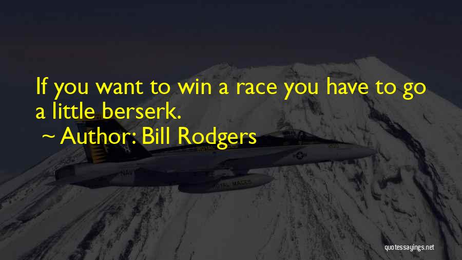 Race To Win Quotes By Bill Rodgers
