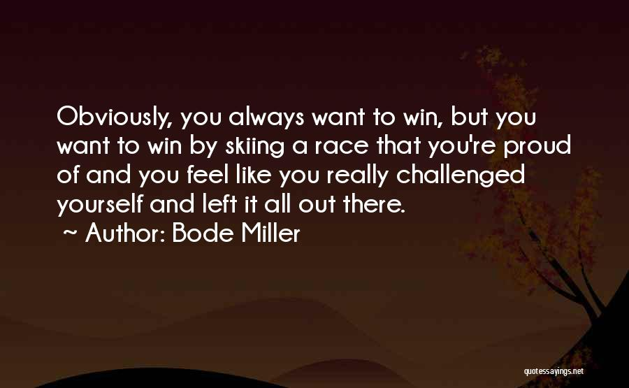 Race To Win Quotes By Bode Miller