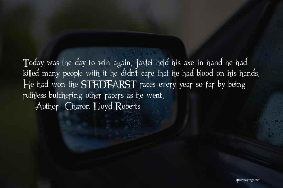 Race To Win Quotes By Charon Lloyd-Roberts