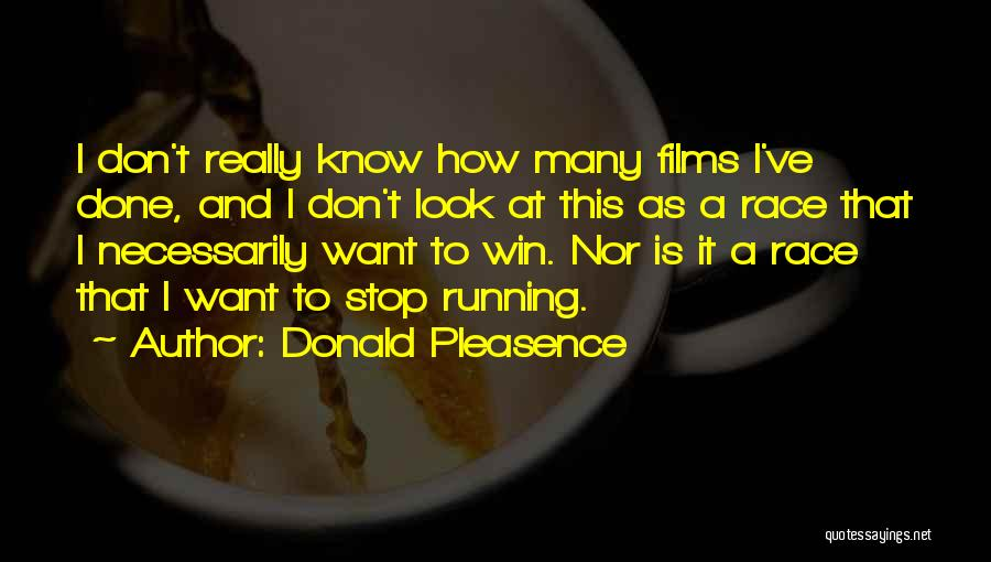 Race To Win Quotes By Donald Pleasence