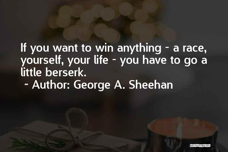 Race To Win Quotes By George A. Sheehan