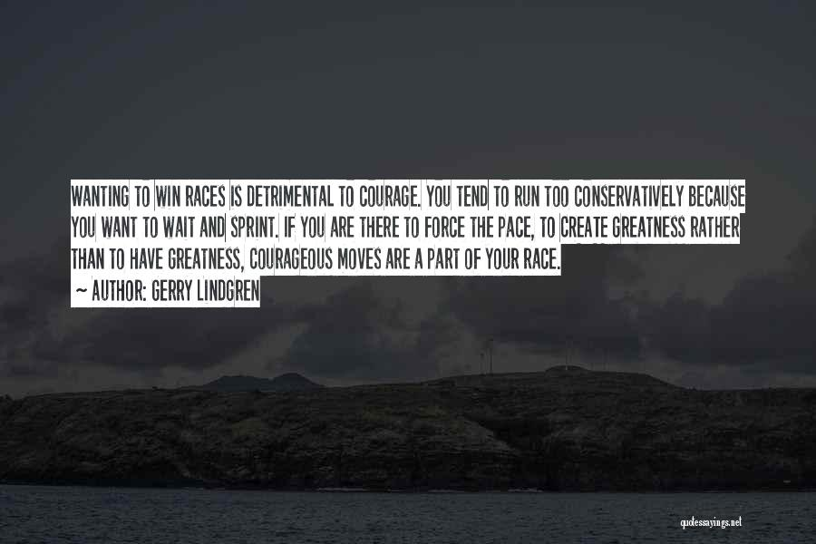 Race To Win Quotes By Gerry Lindgren