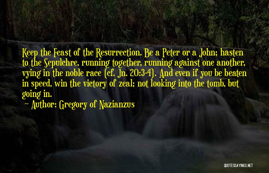 Race To Win Quotes By Gregory Of Nazianzus