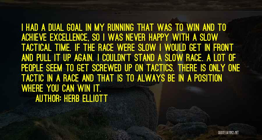 Race To Win Quotes By Herb Elliott