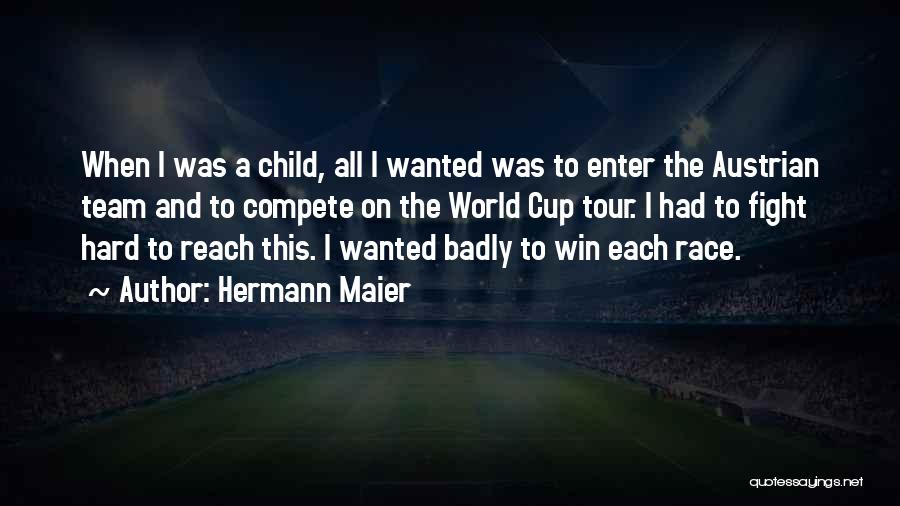 Race To Win Quotes By Hermann Maier