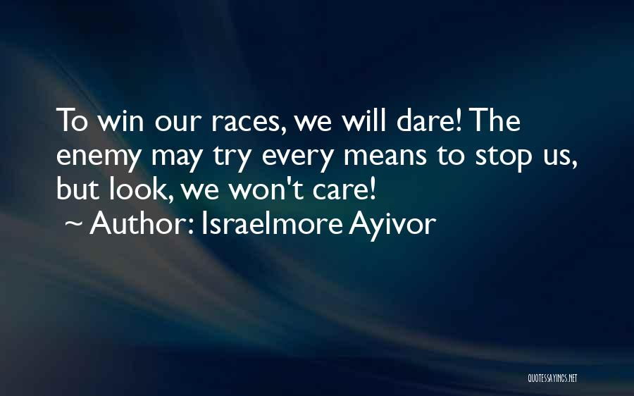Race To Win Quotes By Israelmore Ayivor