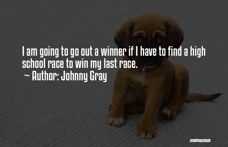 Race To Win Quotes By Johnny Gray