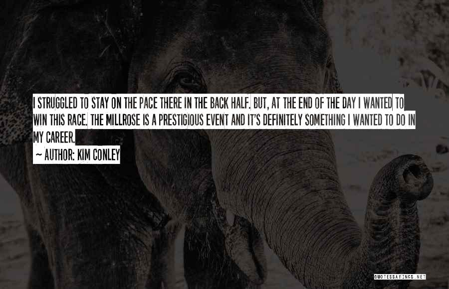 Race To Win Quotes By Kim Conley