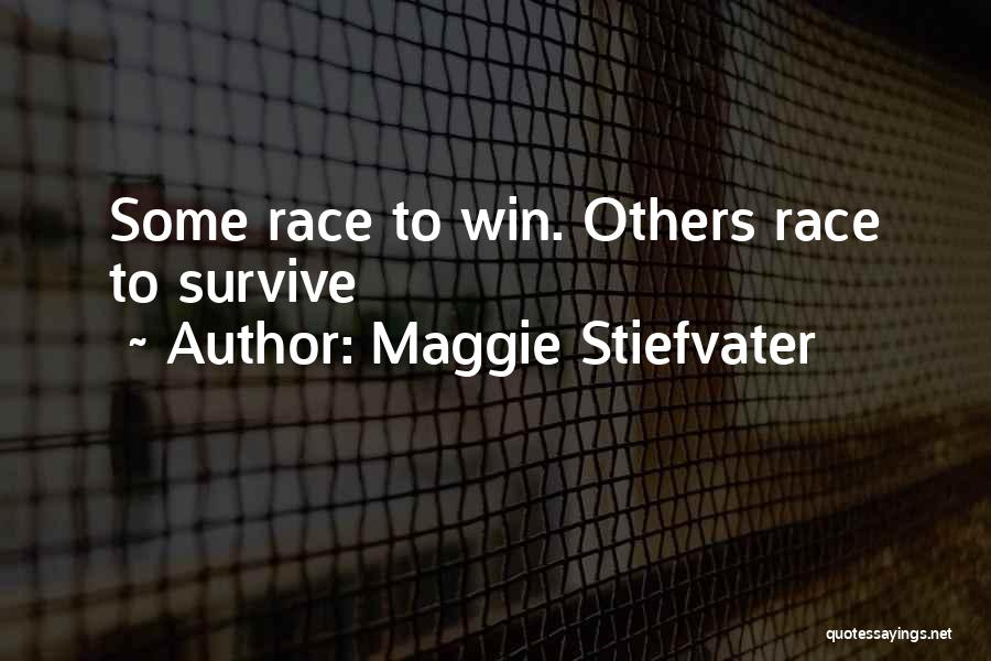 Race To Win Quotes By Maggie Stiefvater