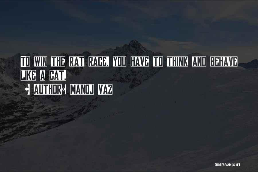 Race To Win Quotes By Manoj Vaz