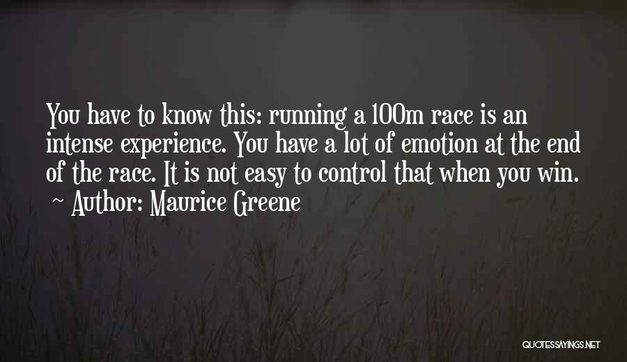 Race To Win Quotes By Maurice Greene