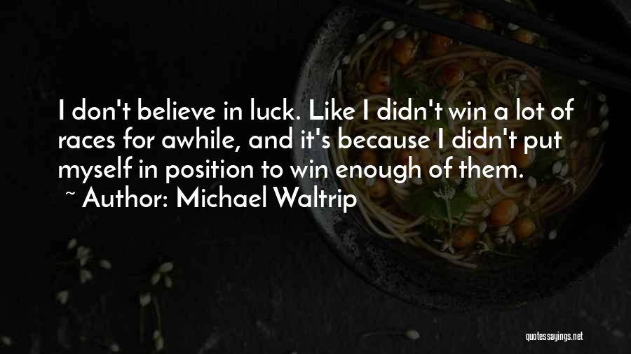Race To Win Quotes By Michael Waltrip