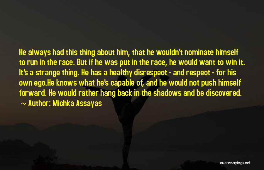 Race To Win Quotes By Michka Assayas