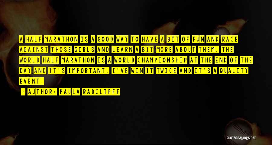 Race To Win Quotes By Paula Radcliffe