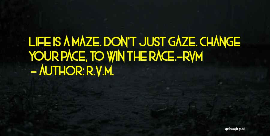Race To Win Quotes By R.v.m.