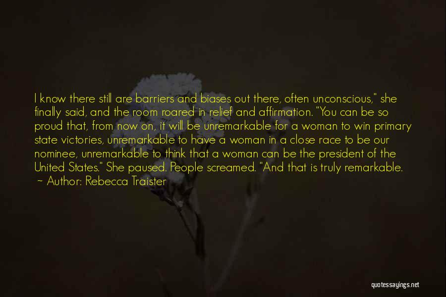 Race To Win Quotes By Rebecca Traister