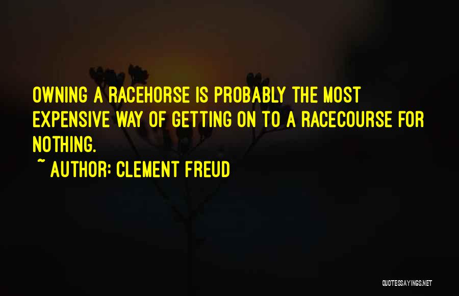 Racehorses Quotes By Clement Freud