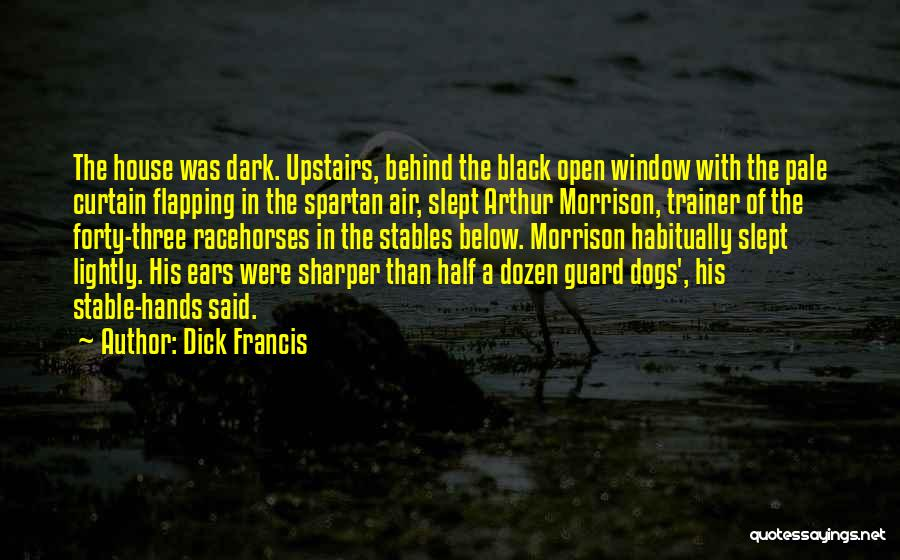 Racehorses Quotes By Dick Francis