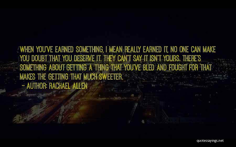 Rachael Allen Quotes 830907