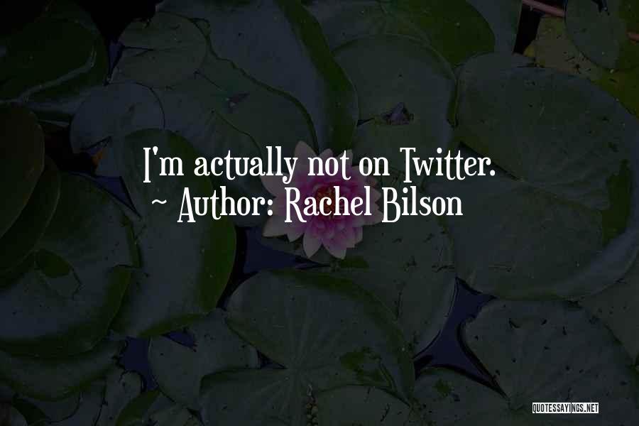 Rachel Bilson Quotes 1414624