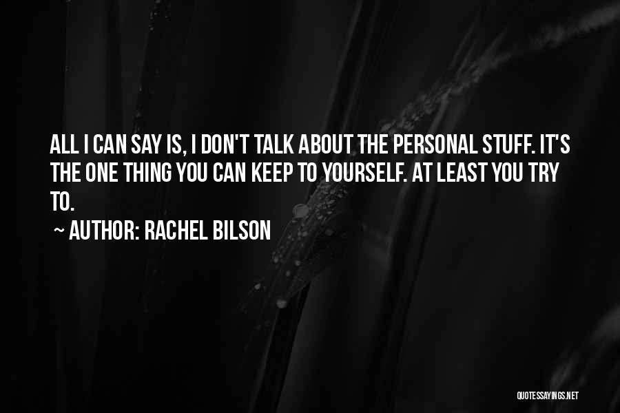 Rachel Bilson Quotes 1499914