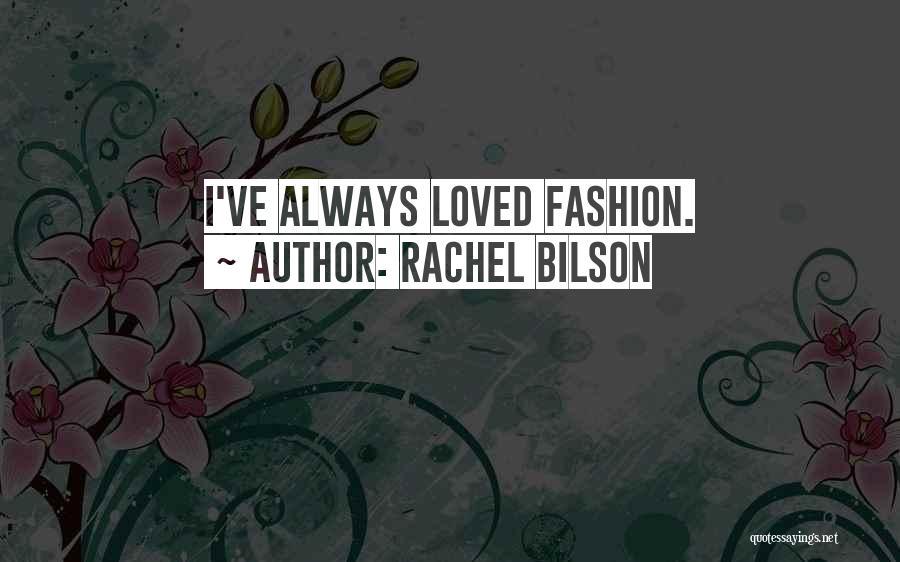 Rachel Bilson Quotes 1502616