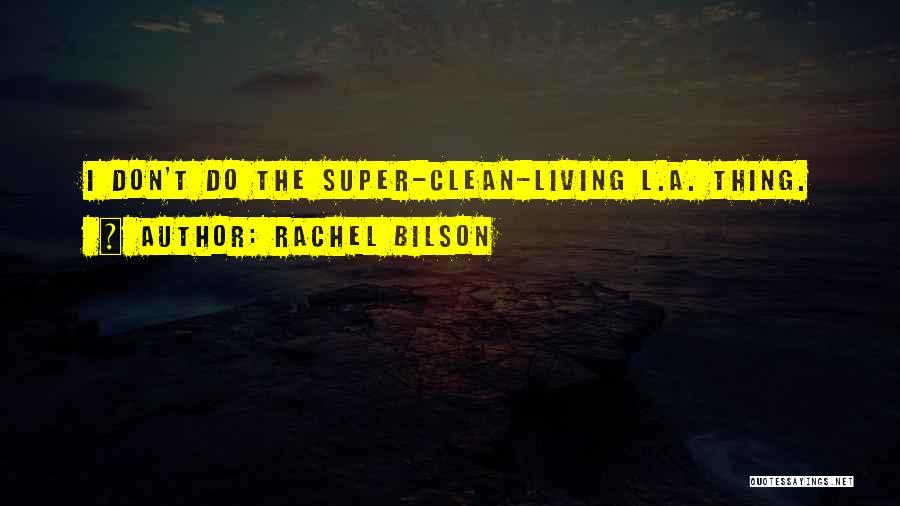 Rachel Bilson Quotes 1687757