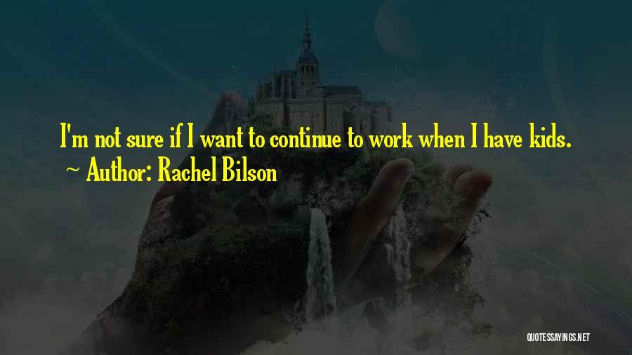 Rachel Bilson Quotes 2112875