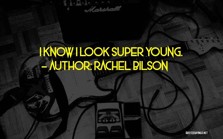 Rachel Bilson Quotes 2227259