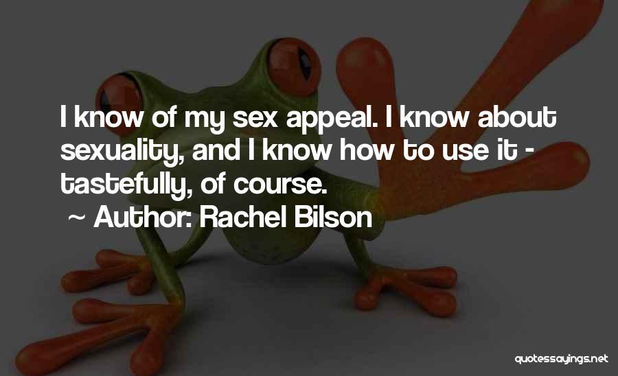 Rachel Bilson Quotes 359670