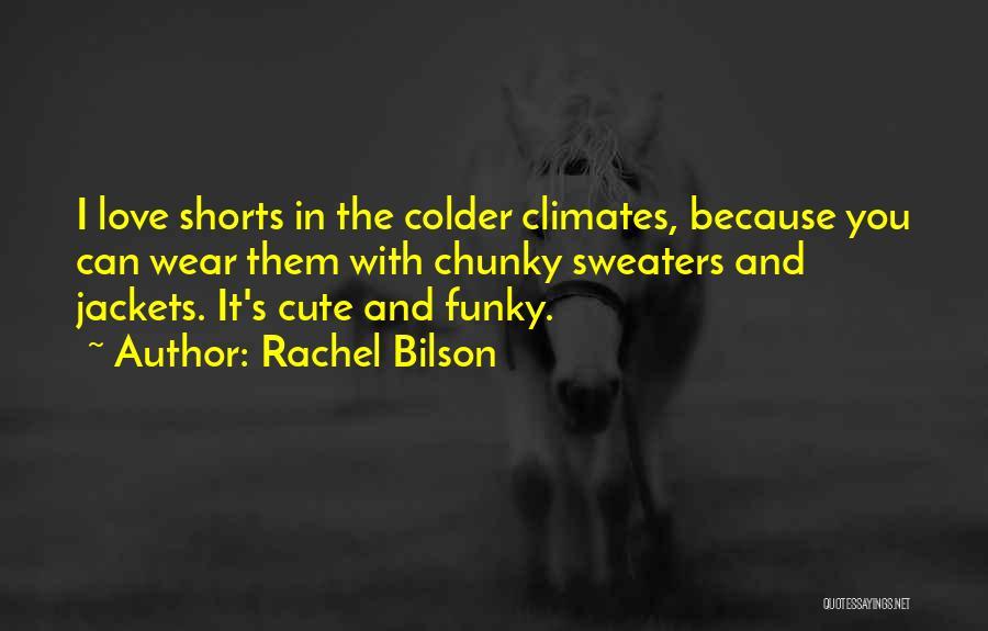 Rachel Bilson Quotes 818959