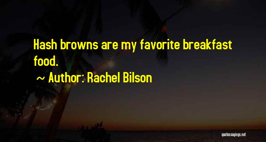 Rachel Bilson Quotes 918347