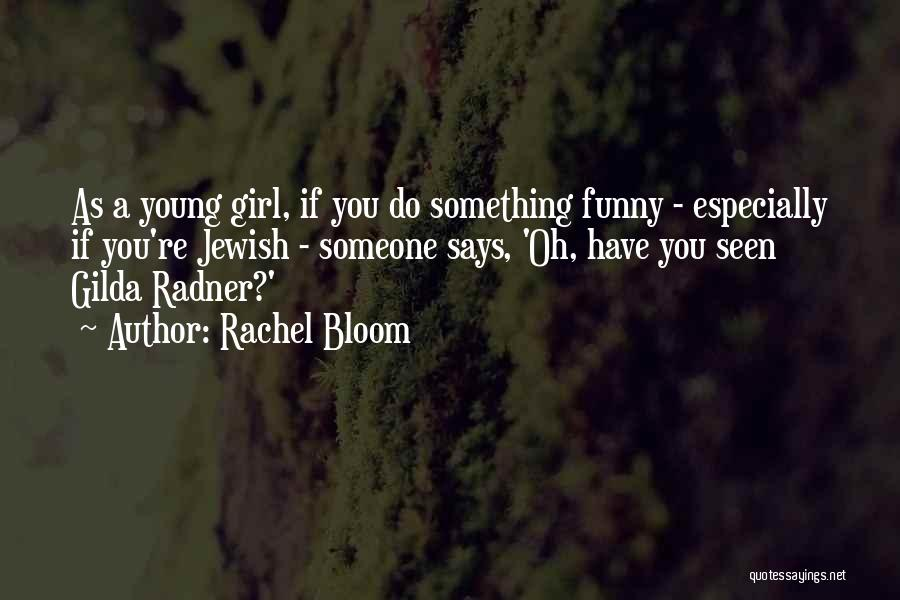Rachel Bloom Quotes 1459154