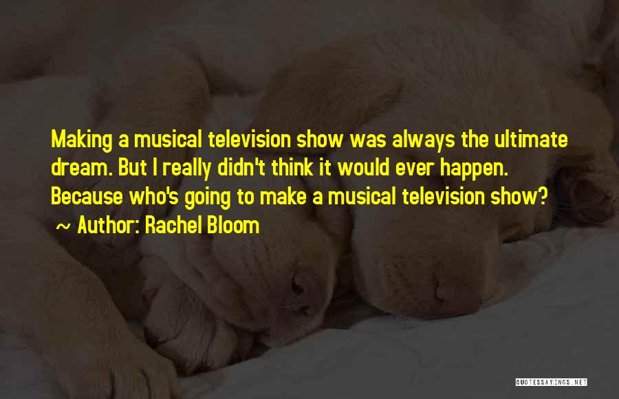 Rachel Bloom Quotes 2068899