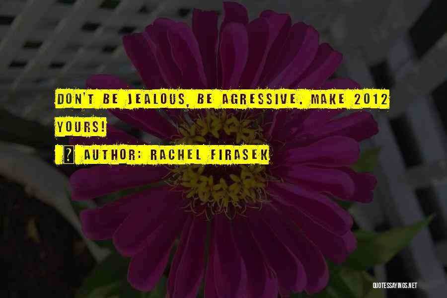Rachel Firasek Quotes 700455