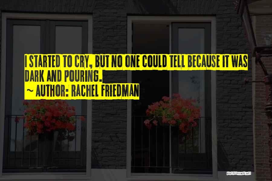 Rachel Friedman Quotes 1127599