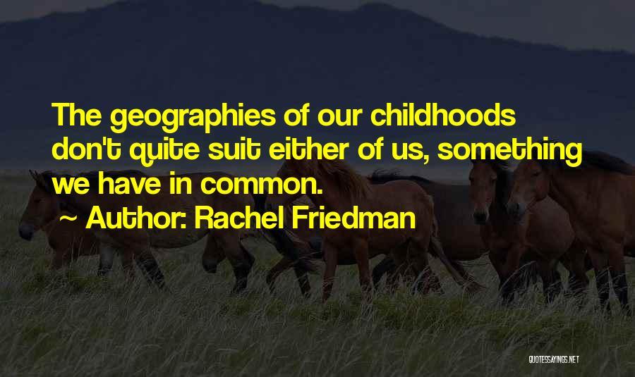 Rachel Friedman Quotes 1298849