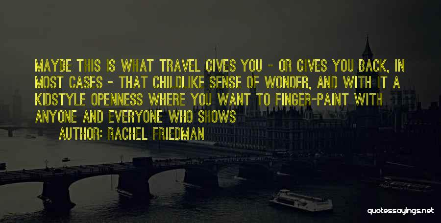 Rachel Friedman Quotes 2124983