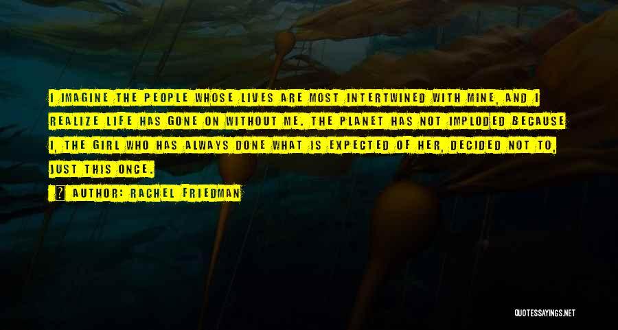 Rachel Friedman Quotes 581863