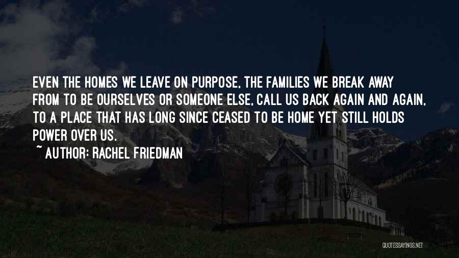 Rachel Friedman Quotes 614866