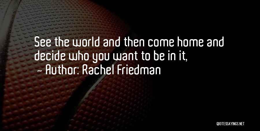 Rachel Friedman Quotes 763344