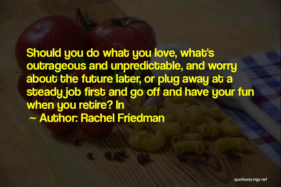 Rachel Friedman Quotes 856603
