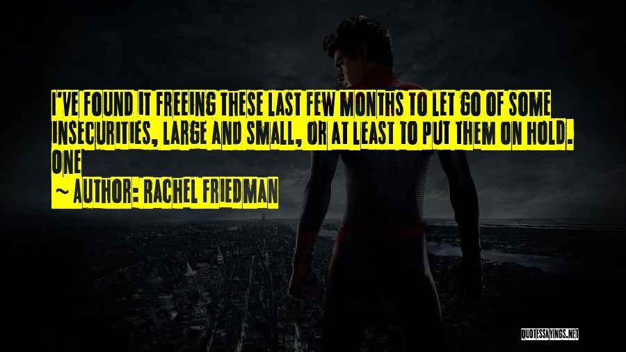Rachel Friedman Quotes 899577