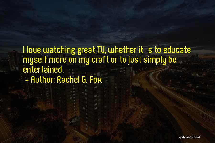 Rachel G. Fox Quotes 2050863