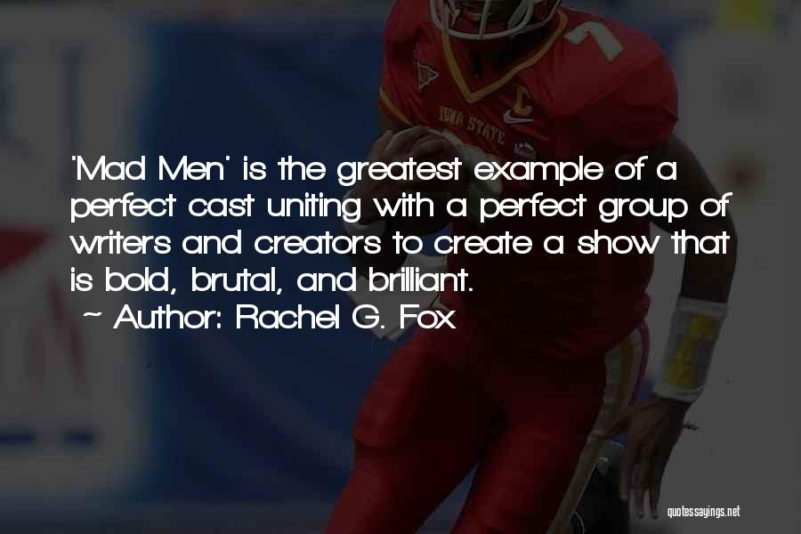 Rachel G. Fox Quotes 751412